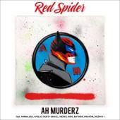 AH MURDERZ feat. MINMI, BES, APOLLO, KENTY GROSS, J-REXXX, KIRA, NATURAL WEAPON, DOZAN11 - RED SPIDER
