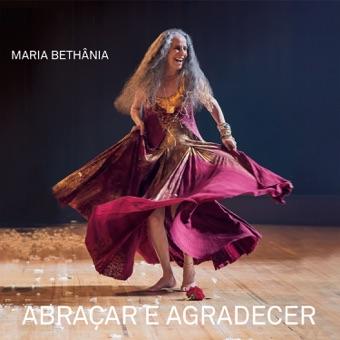 Abraçar e Agradecer (Ao Vivo) [Deluxe] – Maria Bethânia