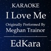 I Love Me (Originally Performed by MeghanTrainor) [Karaoke No Guide Melody Version] - Single