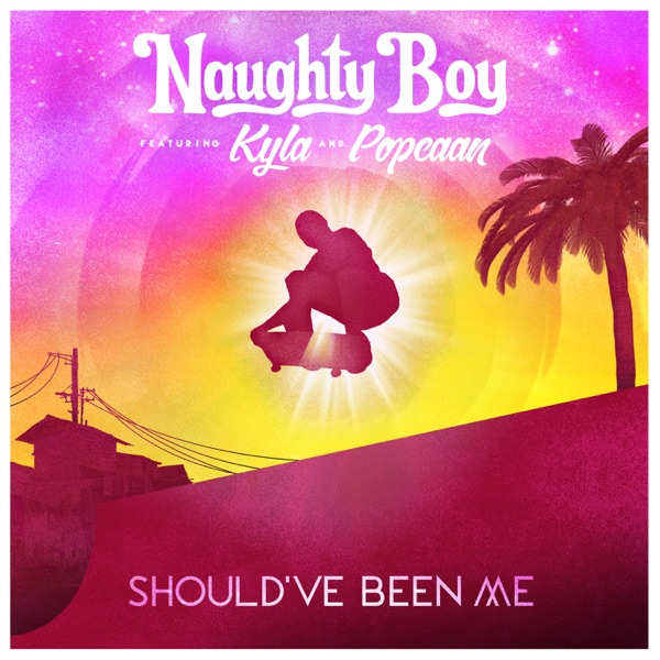 Naughty Boy - Should've Been Me (feat. Kyla & Popcaan) - Single [iTunes Plus AAC M4A] (2016)