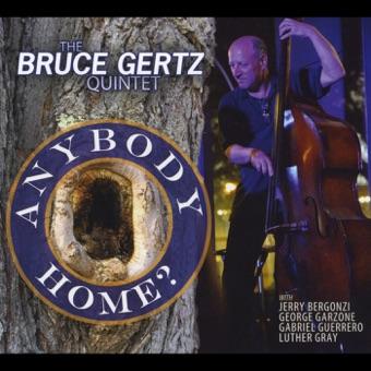 Anybody Home? – Bruce Gertz Quintet