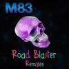 Road Blaster (Remixes) - EP, M83
