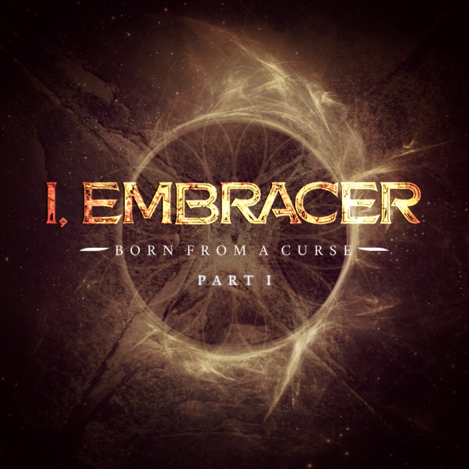 I, Embracer - Born from a Curse, Pt. 1 [EP] (2016)