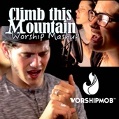 Climb This Mountain (Worship Mashup)