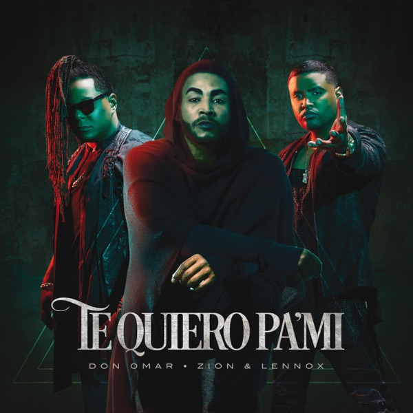 Don Omar & Zion & Lennox - Te Quiero Pa'Mi - Single [iTunes Plus AAC M4A] (2016)