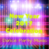 New Year 2017 Celebration Dance Party Music – Have Fun 'n' Dance