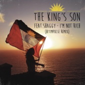 I'm Not Rich (feat. Shaggy) [Hitimpulse Remix] - The King's Son