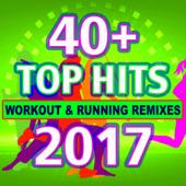 40 + Top Hits Workout & Running Remixes 2017