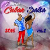 I Dance Cuban Salsa 2016 (Salsa y Timba Hits)