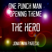 ONE PUNCH MAN Opening Theme - The HERO - Jonathan Parecki