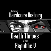Episode 38 - Death Throes of the Republic V - Dan Carlin's Hardcore History