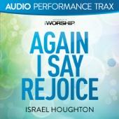 Israel Houghton - Again I Say Rejoice (Original Key With Background Vocals) artwork