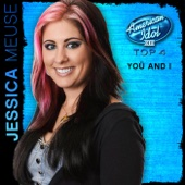 Yoü and I (American Idol Performance) - Jessica Meuse