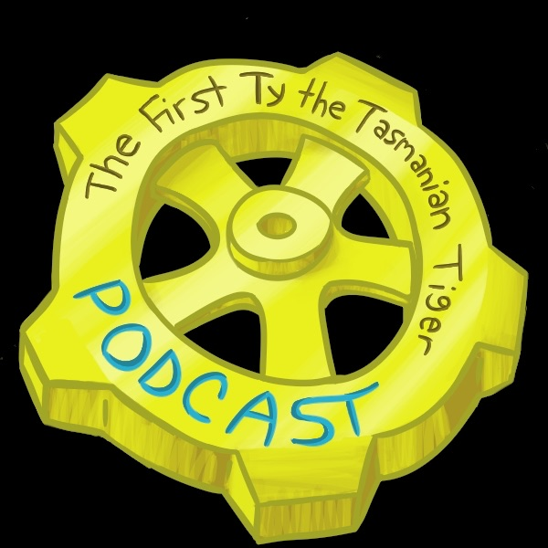 The First Ty the Tasmanian Tiger Podcast