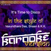 Ameritz Indian Karaoke - It's Time to Disco (In the Style of Vasundhara Das, Shaan & K.K.) [Karaoke Version] artwork