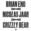 Brian Eno x Nicolas Jaar x Grizzly Bear - Single ジャケット写真