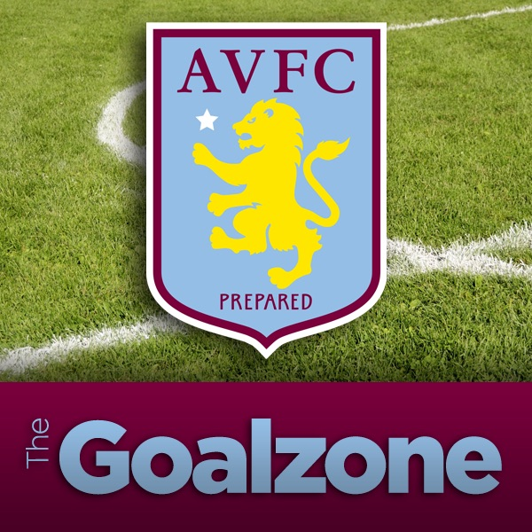 The Goalzone: Villa Podcast