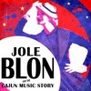 Jole Blon & The Cajun Music Story