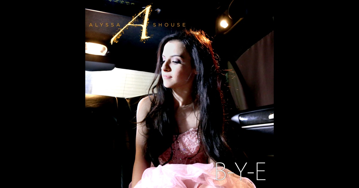 B y e single by alyssa shouse on itunes for Shouse cost
