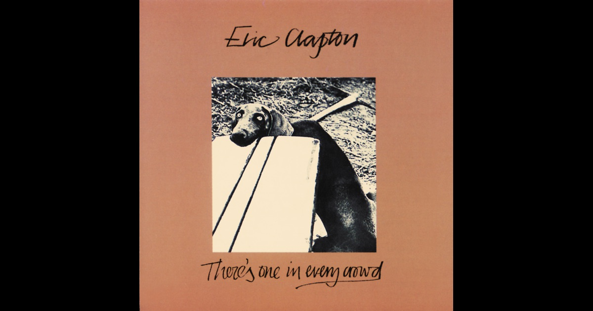 There S One In Every Crowd By Eric Clapton On Apple Music