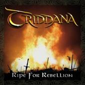 Ripe for Rebellion - Triddana, Triddana