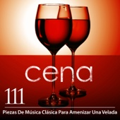 Cena: 111 Piezas De Música Clásica Para Amenizar Una Velada