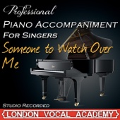 Someone to Watch Over Me (Piano Accompaniment) [Professional Karaoke Backing Track]