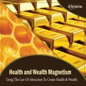 Health & Wealth Magnetism - Chapter 1