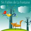 Six Fables de la Fontaine - Jean de La Fontaine