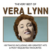 The Very Best of Vera Lynn - 100 Tracks Including Her Greatest Hits & Most Requetsed Favourites