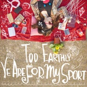 Too Earthly Ye Are for My Sport