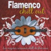 Flamenco Chill Out (Las Mejores Versiones Chill de Flamenco)