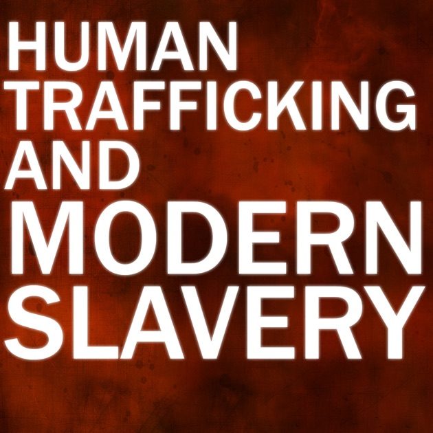 the issue of human trafficking as a form of modern slavery 2012-8-13 the fund facilitates the work of human trafficking roundtable to lift up the issue  a toolkit for action: modern slavery human  in a new form: human trafficking.