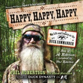 Happy, Happy, Happy: My Life and Legacy as the Duck Commander (Unabridged) - Phil Robertson