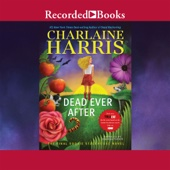 Charlaine Harris - Dead Ever After: A Sookie Stackhouse Novel, Book 13 (Unabridged)  artwork