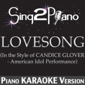 Lovesong (In the Style of Candice Glover) [Piano Karaoke Version]