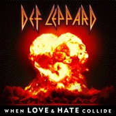 When Love & Hate Collide - Def Leppard