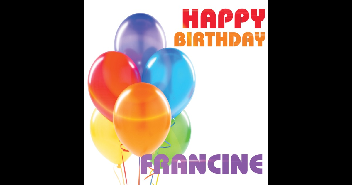 Happy Birthday Francine (Single) by The Birthday Crew on ...
