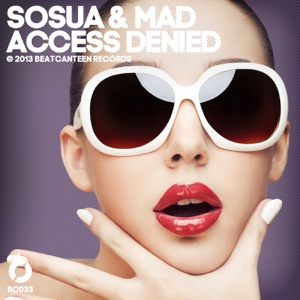 Sosua & Mad - Access Denied (Remixes) - EP