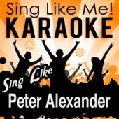 Sing Like Peter Alexander (Karaoke Version)