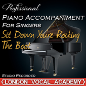 Download London Vocal Academy - Sit Down You're Rocking the Boat ('Guys And Dolls' Piano Accompaniment) [Professional Karaoke Backing Track]
