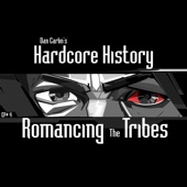 Episode 4 - Romancing the Tribes (feat. Dan Carlin)