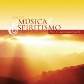 Amanhecer da Fé - Coleção Música & Espiritismo, Vol. 3
