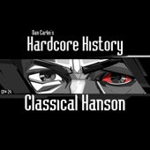 Episode 24 - Classical Hanson (feat. Dan Carlin)