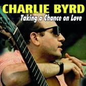 Charlie Byrd - Taking a Chance on Love kunstwerk