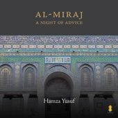 Al-Miraj: A Night of Advice