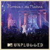 MTV Presents Unplugged: Florence + the Machine (Deluxe Version), Florence + The Machine