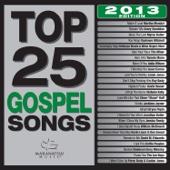 Various Artists - Top 25 Gospel Songs (2013 Edition) artwork
