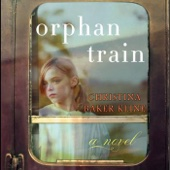Orphan Train: A Novel (Unabridged) - Christina Baker Kline Cover Art