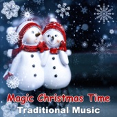 Magic Christmas Time: Traditional Carols with Instrumental Background Music